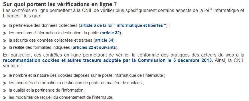 Depuis octobre 2014, la CNIL dispose d'un pouvoir de contrôle en ligne qui s'exerce sur les points suivants